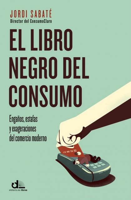 LIBRO NEGRO DEL CONSUMO, EL