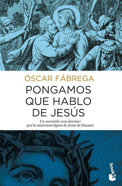 PONGAMOS QUE HABLO DE JESÚS.