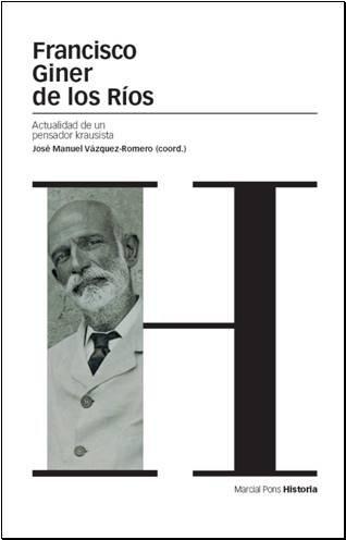 FRANCISCO GINER DE LOS RÍOSACTUALIDAD DE UN PENSADOR KRAUSISTA           ACTUALI. DAD DE UN PEN