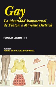 GAY: LA IDENTIDAD HOMOSEXUAL, DE PLATÓN A MARLENE DIETRICH