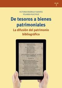 DE TESOROS A BIENES PATRIMONIALES                                               LA DIFUSIÓN DEL