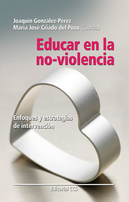 EDUCAR EN LA NO-VIOLENCIA: ENFOQUES Y ESTRATEGIAS DE INTERVENCIÓN