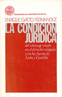 LA CONDICIÓN JURÍDICA DEL CONYUGE VIUDO EN EL DERECHO VISIGODO Y EN LOS FUEROS D