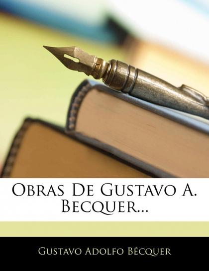 OBRAS DE GUSTAVO A. BECQUER...
