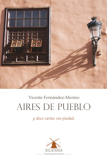 AIRES DE PUEBLO. Y DOCE CARTAS SIN PIEDAD.
