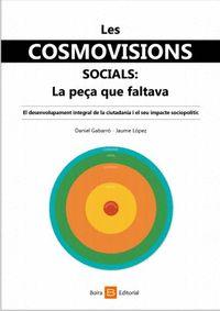 COSMOVISIONS SOCIALS, LES. LA PEÇA QUE FALTAVA