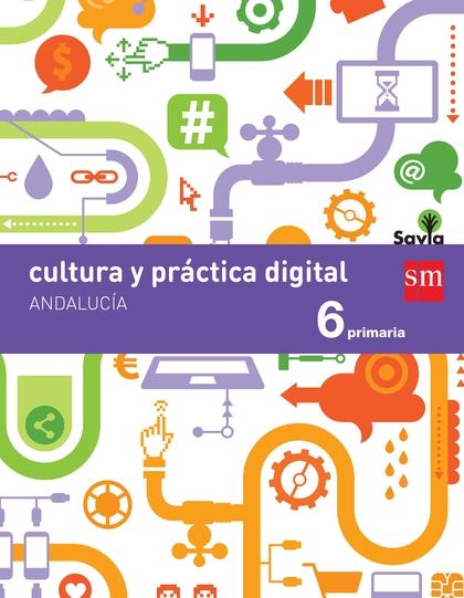 SAVIA, CULTURA Y PRÁCTICA DIGITAL, 6 EDUCACIÓN PRIMARIA (ANDALUCÍA)