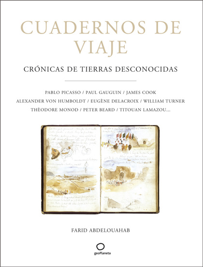 CUADERNOS DE VIAJE: CRÓNICAS DE TIERRAS DESCONOCIDAS