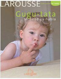 Gugu Tata Mi bebé ya habla