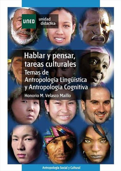 HABLAR Y PENSAR, TAREAS CULTURALES : TEMAS DE ANTROPOLOGÍA LINGÜÍSTICA Y ANTROPOLOGÍA COGNITIVA