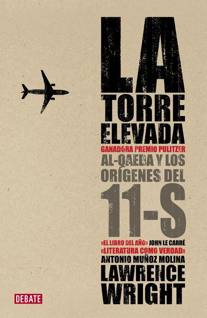 LA TORRE ELEVADA : AL-AQEDA Y LOS ORÍGENES DEL 11-S