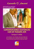 CONVERSACIONES ESOTÉRICAS CON UN TEÓSOFO ZEN : ENRIQUE F. ORFILA