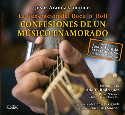 LA GENERACIÓN DEL ROCK `N`ROLL. CONFESIONES DE UN MÚSICO ENAMORADO