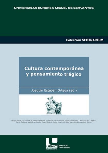 CULTURA CONTEMPORÁNEA Y PENSAMIENTO TRÁGICO