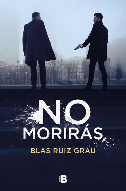 NO MORIRÁS. TRILOGÍA BLAS RUIZ 3.