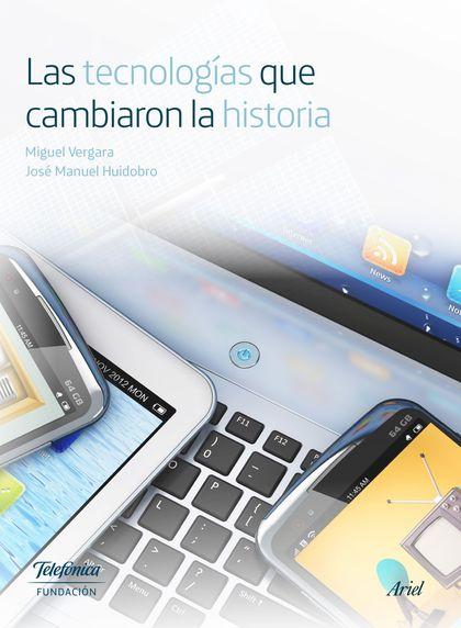 LAS TECNOLOGÍAS QUE CAMBIARON LA HISTORIA.