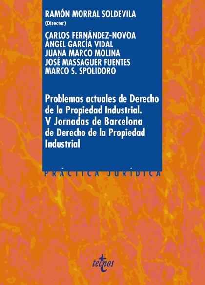 PROBLEMAS ACTUALES DE DERECHO DE LA PROPIEDAD INDUSTRIAL. V JORNADA DE BARCELONA DE DERECHO DE