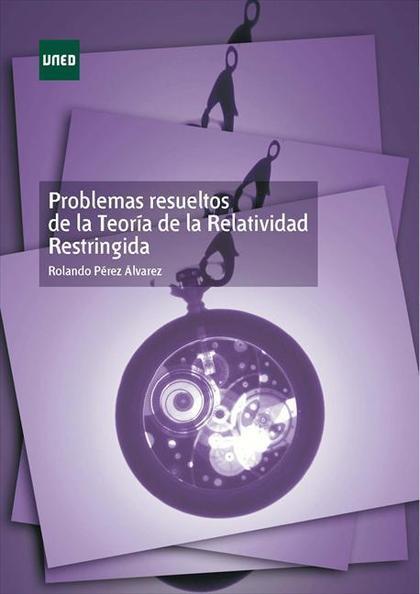 PROBLEMAS RESUELTOS DE TEORÍA DE LA RELATIVIDAD RESTRINGIDAÁÁ