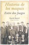 HISTORIA DE LOS MAQUIS: ENTRE DOS FUEGOS