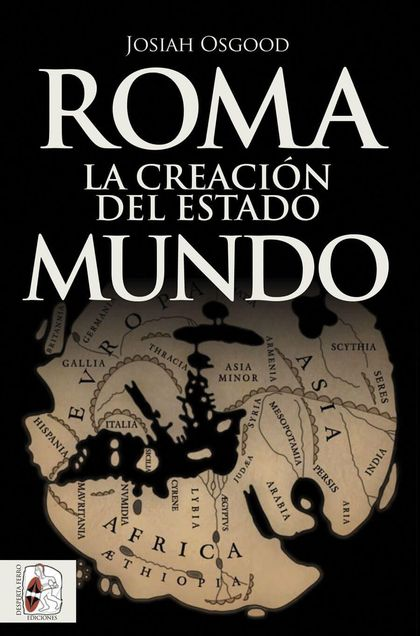 ROMA. LA CREACIÓN DEL ESTADO MUNDO.