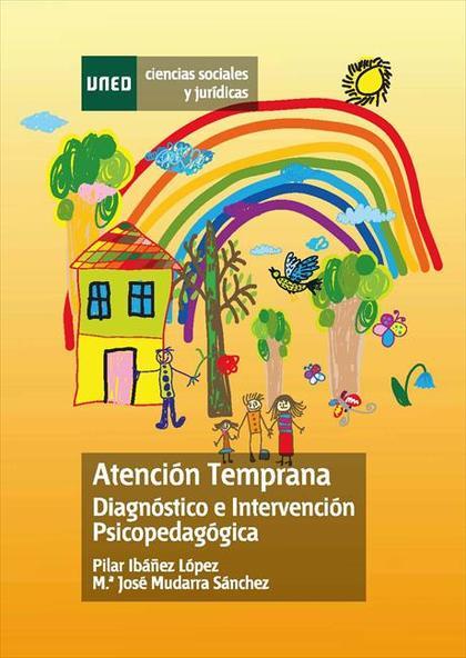 ATENCIÓN TEMPRANA : DIAGNÓSTICO E INTERVENCIÓN PSICOPEDAGÓGICA