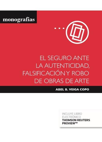 SEGURO ANTE LA AUTENTICIDAD, FALSIFICACIÓN Y ROBO DE OBRAS DE ARTE, EL