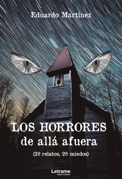 LOS HORRORES DE ALLÁ AFUERA (20 RELATOS, 20 MIEDOS).