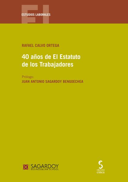 40 AÑOS DE EL ESTATUTO DE LOS TRABAJADORES.