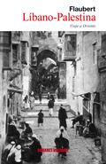 LÍBANO-PALESTINA : VIAJE A ORIENTE