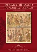 MOSAICO ROMANO DE NOHEDA (CUENCA) : SU DESCUBRIMIENTO