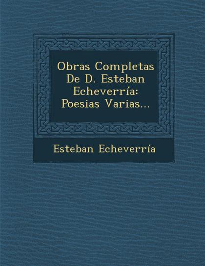 OBRAS COMPLETAS DE D. ESTEBAN ECHEVERRÍA