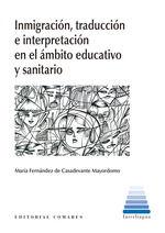 INMIGRACIÓN Y TRADUCCIÓN EN EL ÁMBITO EDUCATIVO Y SANITARIO.