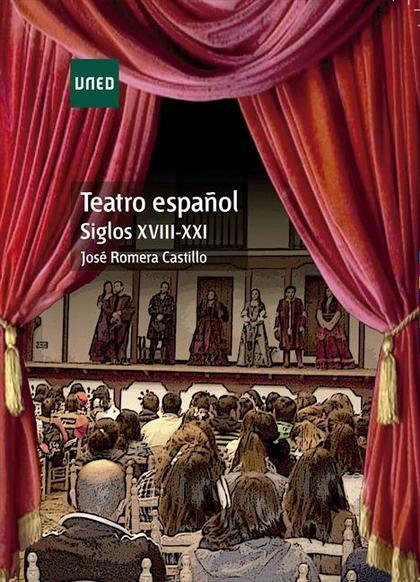 TEATRO ESPAÑOL. SIGLOS XVIII-XXI.