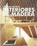 LA CASA ACTUAL. INTERIORES DE MADERA
