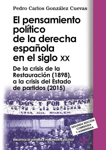 EL PENSAMIENTO POLÍTICO DE LA DERECHA ESPAÑOLA EN EL SIGLO XX                   DE LA CRISIS DE
