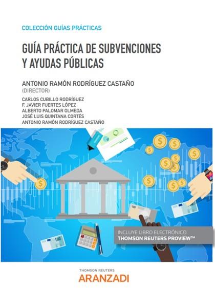 GUÍA PRÁCTICA DE SUBVENCIONES Y AYUDAS PÚBLICAS (PAPEL + E-BOOK).