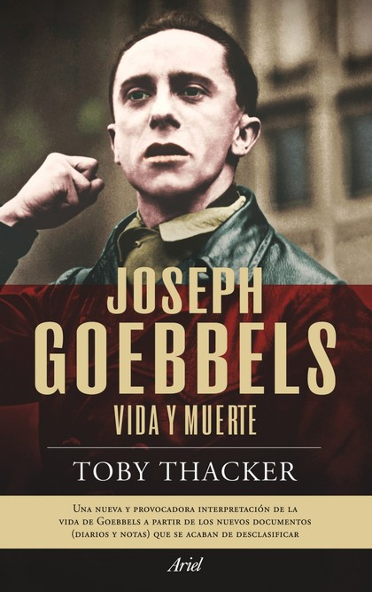 JOSEPH GOEBBELS. VIDA Y MUERTE
