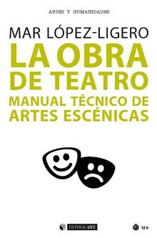 LA OBRA DE TEATRO. MANUAL TÉCNICO DE ARTES ESCÉNICAS