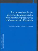 LA PROTECCIÓN DE LOS DERECHOS FUNDAMENTALES Y LAS LIBERTADES PÚBLICAS EN LA CONSTITUCIÓN ESPAÑO