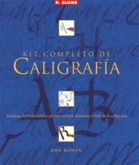 KIT COMPLETO DE CALIGRAFÍA: TÉCNICAS, HERRAMIENTAS Y PROYECTOS PARA DOMINAR EL ARTE DE LA CALIG