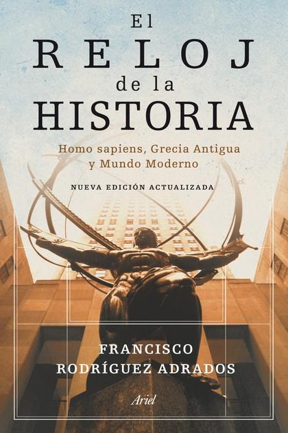 EL RELOJ DE LA HISTORIA. HOMO SAPIENS, GRECIA ANTIGUA Y MUNDO MODERNO