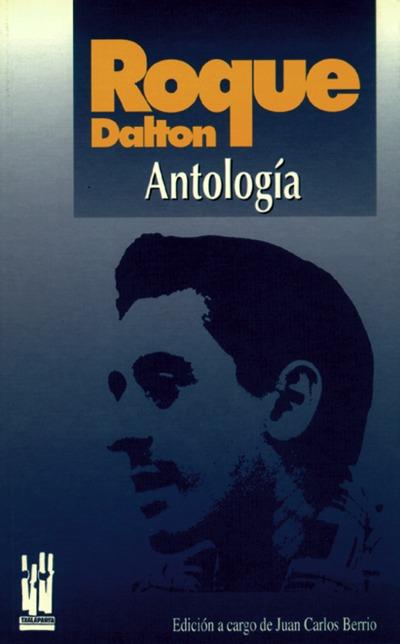 ROQUE DALTON ANTOLOGIA