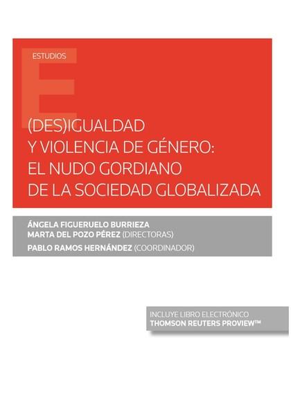 (DES)IGUALDAD Y VIOLENCIA DE GÉNERO: EL NUDO GORDIANO DE LA SOCIEDAD GLOBALIZADA