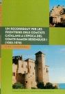 UN RECORREGUT PER LES FRONTERES DELS COMTATS CATALANS A L´EPOCA DEL COMTE RAMON BERENGUER I (10