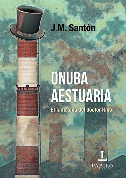 ONUBA AESTUARIA. EL FANTASMA DEL DOCTOR RINO