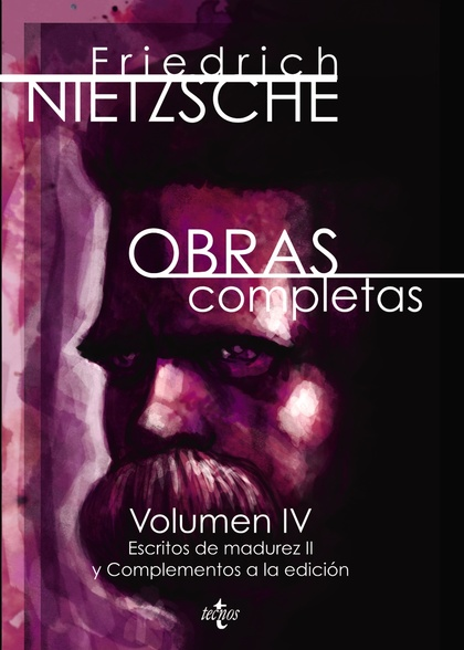 OBRAS COMPLETAS. VOLUMEN IV. ESCRITOS DE MADUREZ II Y COMPLEMENTOS A LA EDICIÓN