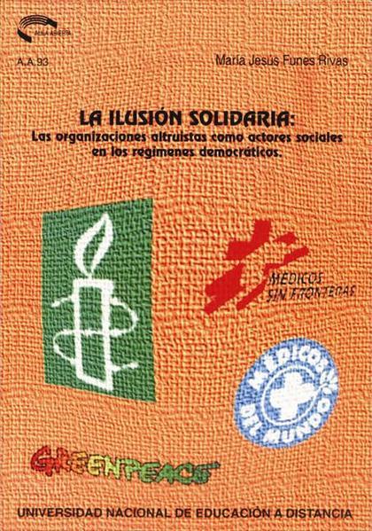 LA ILUSIÓN SOLIDARIA: LAS ORGANIZACIONES ALTRUISTAS COMO ACTORES SOCIALES EN LOS.