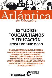 ESTUDIOS FOUCAULTIANOS Y EDUCACION PENSAR DE OTRO MODO.