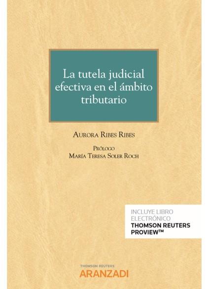 TUTELA JUDICIAL EFECTIVA EN EL AMBITO TRIBUTARIO,LA DUO.