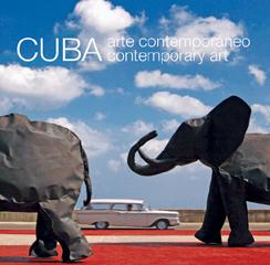 CUBA : ARTE CONTEMPORÁNEO = CUBA : CONTEMPORARY ART